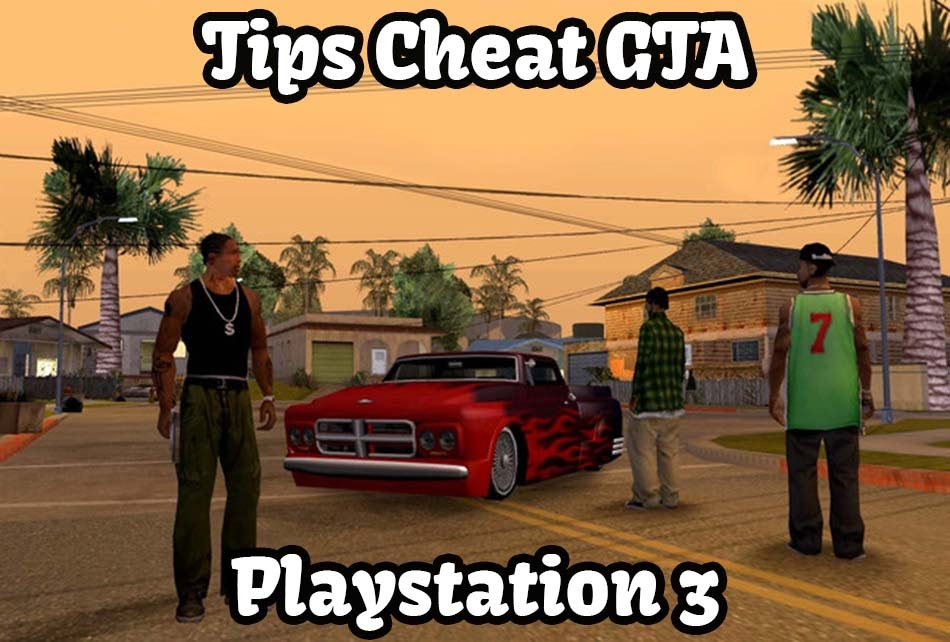 tips cheat gta playstation 3